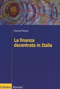 Libro La finanza decentrata in Italia Stefano Piperno
