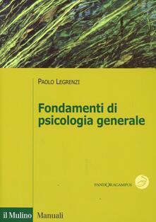 Fondamenti di psicologia generale - Paolo Legrenzi - copertina