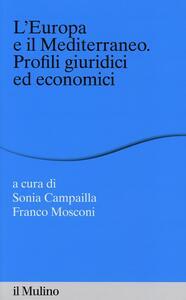 L' Europa e il Mediterraneo. Profili giuridici e economici - copertina