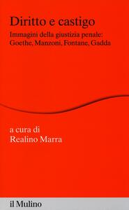 Diritto e castigo. Immagini della giustizia penale: Goethe, Manzoni, Fontane, Gadda - copertina