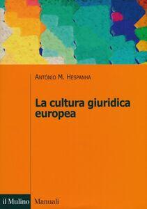Libro La cultura giuridica europea Antonio M. Hespanha