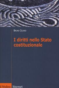 Foto Cover di I diritti nello Stato costituzionale, Libro di Bruno Celano, edito da Il Mulino