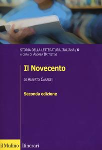 Libro Storia della letteratura italiana. Vol. 6: Il Novecento. Alberto Casadei