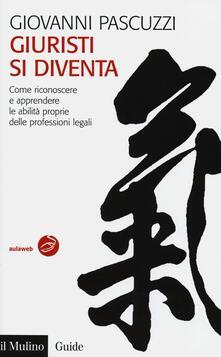 Giuristi si diventa. Come riconoscere e apprendere le abilità proprie delle professioni legali.pdf