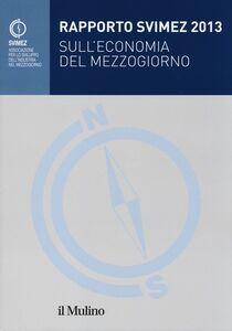Libro Rapporto Svimez 2013 sull'economia del Mezzogiorno