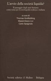 L' avvio della società liquida? Il passaggio degli anni Settanta come tema per la storiografia tedesca e italiana
