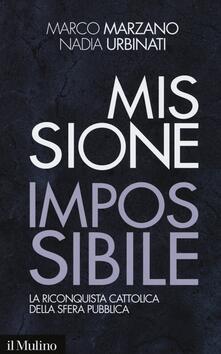 Missione impossibile. La riconquista cattolica della sfera pubblica.pdf