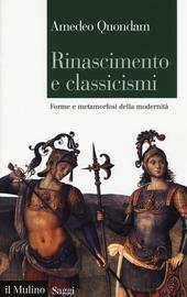 Rinascimento e classicismi. Forme e metamorfosi della cultura d'antico regime