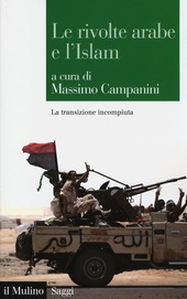 Le rivolte arabe e l'islam. La transizione incompiuta