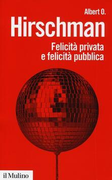 Felicità privata e felicità pubblica.pdf