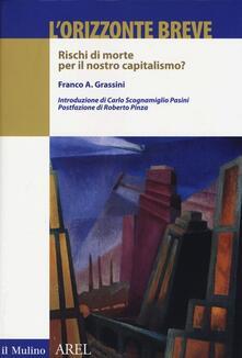 L orizzonte breve. Rischi di morte per il nostro capitalismo?.pdf