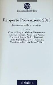 Foto Cover di L' economia della prevenzione. Rapporto prevenzione 2013, Libro di  edito da Il Mulino