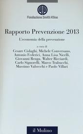 L' economia della prevenzione. Rapporto prevenzione 2013