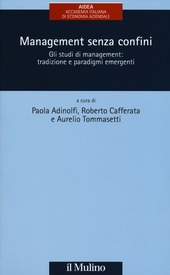 Management senza confini. Gli studi di management: tradizione e paradigmi emergenti