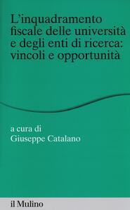 L' inquadramento fiscale delle università e degli enti di ricerca: vincoli e opportunità - copertina