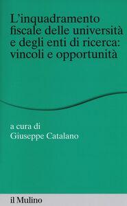 Libro L' inquadramento fiscale delle università e degli enti di ricerca: vincoli e opportunità