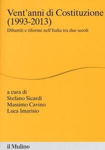 Libro Vent'anni di Costituzione (1993-2013). Dibattiti e riforme nell'Italia tra due secoli