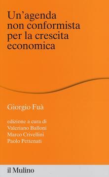 Un' agenda non conformista per la crescita economica - Giorgio Fuà - copertina