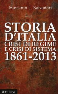 Libro Storia d'Italia, crisi di regime e crisi di sistema 1861-2013 Massimo L. Salvadori