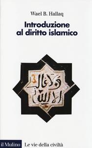 Introduzione al diritto islamico - Wael B. Hallaq - copertina