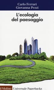 Libro L' ecologia del paesaggio Carlo Ferrari , Giovanna Pezzi