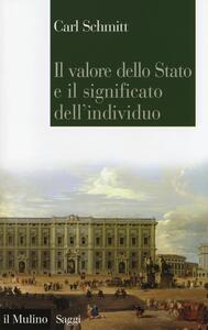 Il valore dello Stato e il significato dell'individuo - Carl Schmitt - copertina