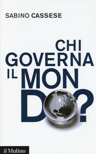 Libro Chi governa il mondo? Sabino Cassese