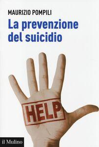 Libro La prevenzione del suicidio Maurizio Pompili