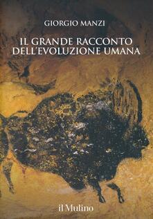 Il grande racconto dell'evoluzione umana - Giorgio Manzi - copertina