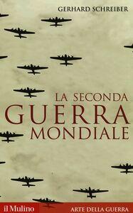 Libro La seconda guerra mondiale Gerhard Schreiber