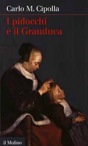 I pidocchi e il Granduca - Carlo M. Cipolla - copertina