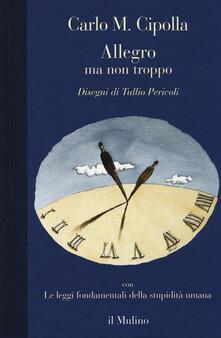Allegro ma non troppo con Le leggi fondamentali della stupidità umana - Carlo M. Cipolla - copertina