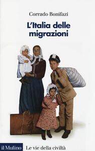 L' Italia delle migrazioni - Corrado Bonifazi - copertina