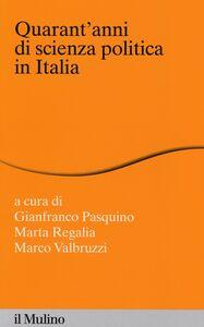Libro Quarant'anni di scienza politica in Italia