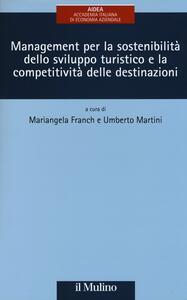 Management per la sostenibilità dello sviluppo turistico e la competitività delle destinazioni - copertina