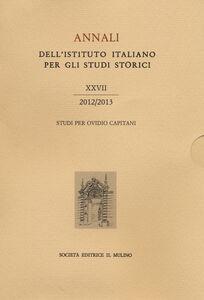 Libro Annali dell'Istituto italiano per gli studi storici (2012-2013). Vol. 27