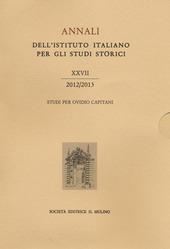 Annali dell'Istituto italiano per gli studi storici (2012-2013). Vol. 27