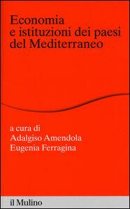 Libro Economia e istituzioni dei paesi del Mediterraneo