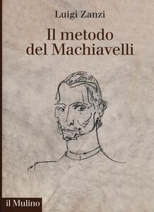 Il metodo del Machiavelli - Luigi Zanzi - copertina