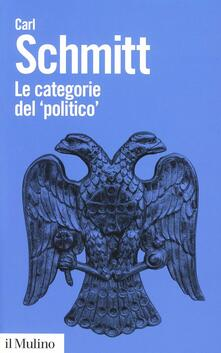 Le categorie del «politico» - Carl Schmitt - copertina