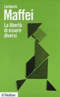 La La libertà di essere diversi. Natura e cultura alla prova delle neuroscienze