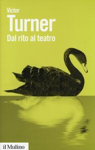 Dal rito al teatro - Victor Turner - copertina