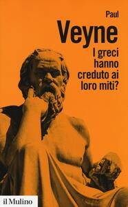 I greci hanno creduto ai loro miti? - Paul Veyne - copertina