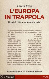 Libro L' Europa in trappola. Riuscirà l'UE a superare la crisi? Claus Offe