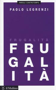 Libro Frugalità Paolo Legrenzi