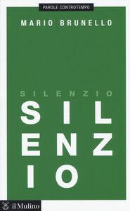 Libro Silenzio Mario Brunello