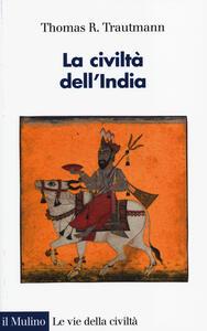 La civiltà dell'India - Thomas R. Trautmann - copertina
