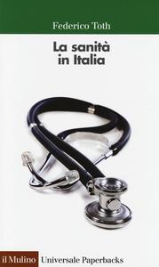 Libro La sanità in Italia Federico Toth