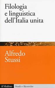 Filologia e linguistica dell'Italia unita - Alfredo Stussi - copertina