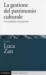 La gestione del patrimonio culturale. Una prospettiva internazionale - copertina